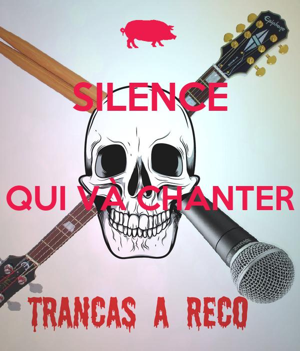 SILENCE  QUI VÀ CHANTER