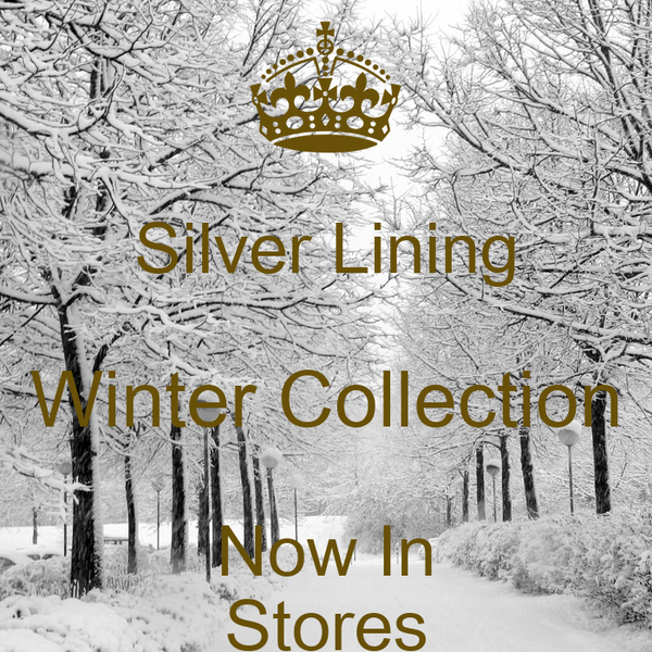 Silver Lining Winter Collection Now In Stores