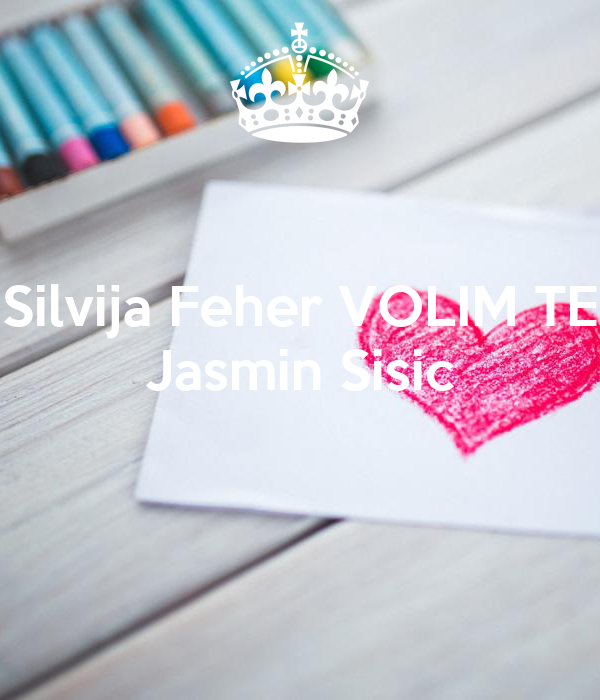 Silvija Feher VOLIM TE Jasmin Sisic