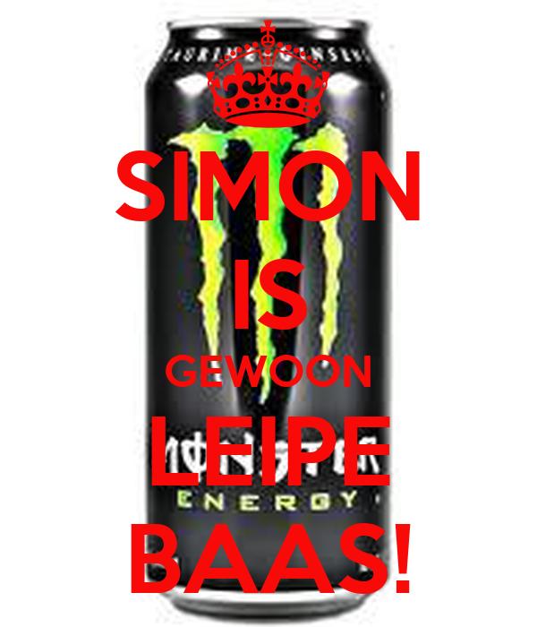 SIMON IS GEWOON LEIPE BAAS!