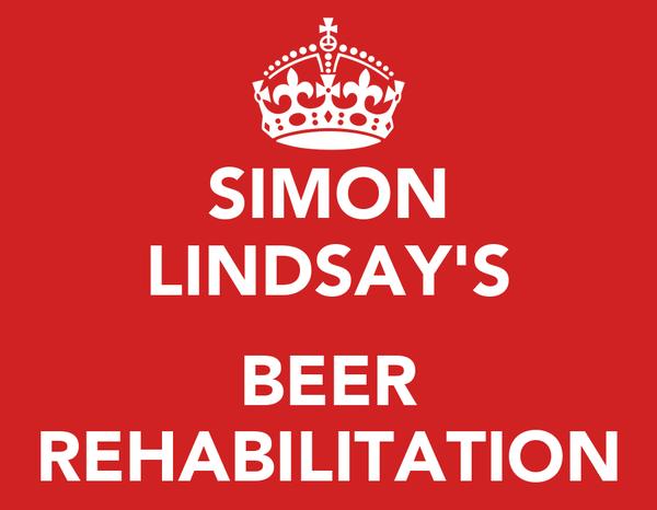 SIMON LINDSAY'S  BEER REHABILITATION