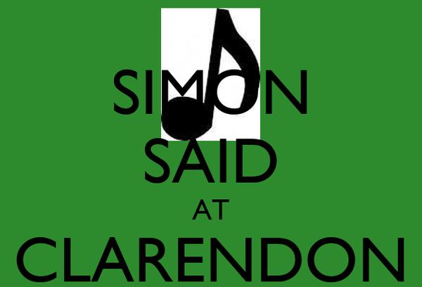 SIMON SAID AT CLARENDON HALL