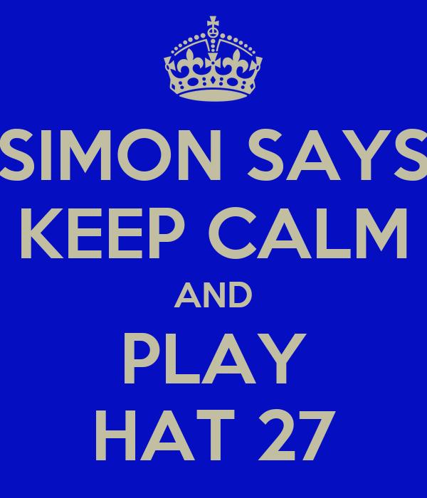 SIMON SAYS KEEP CALM AND PLAY HAT 27