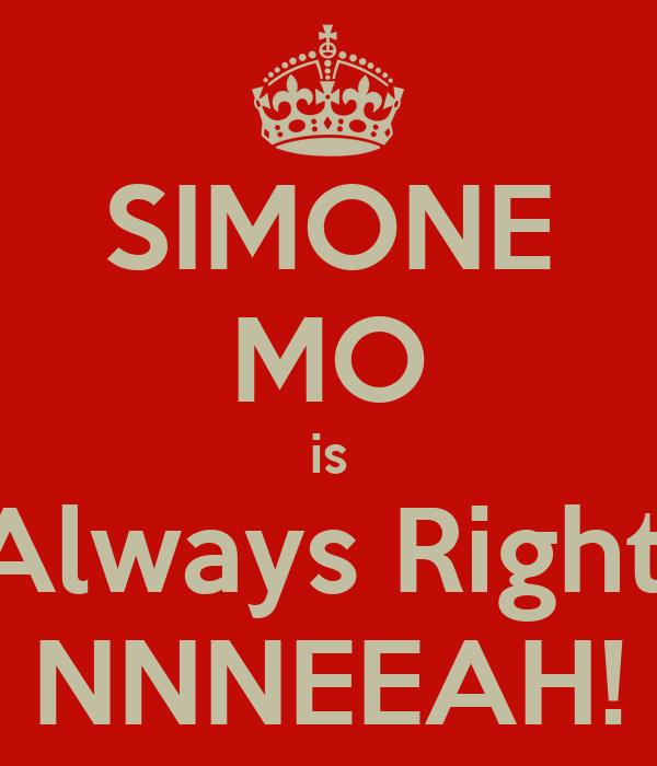 SIMONE MO is Always Right. NNNEEAH!