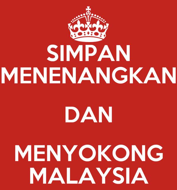 SIMPAN MENENANGKAN DAN MENYOKONG MALAYSIA