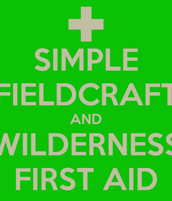 SIMPLE FIELDCRAFT AND WILDERNESS FIRST AID