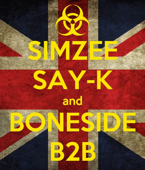 SIMZEE SAY-K and BONESIDE B2B
