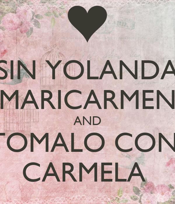 SIN YOLANDA MARICARMEN AND TOMALO CON  CARMELA