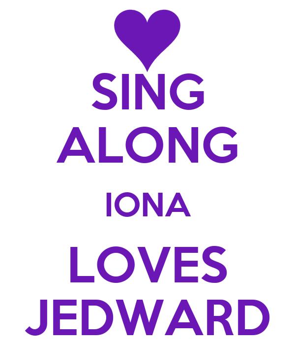 SING ALONG IONA LOVES JEDWARD