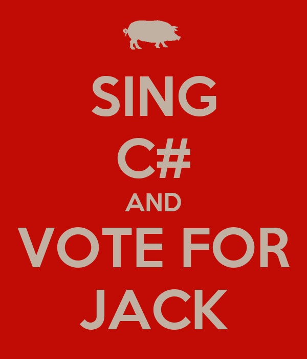 SING C# AND VOTE FOR JACK