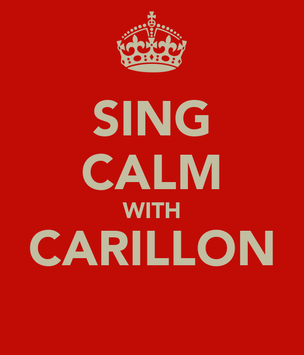 SING CALM WITH CARILLON