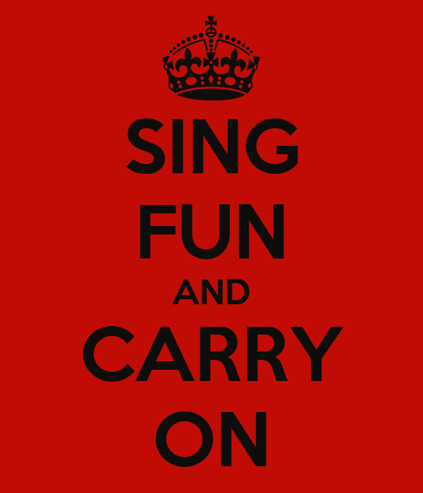SING FUN AND CARRY ON