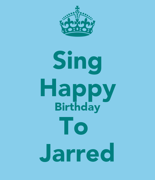 Sing Happy Birthday To  Jarred