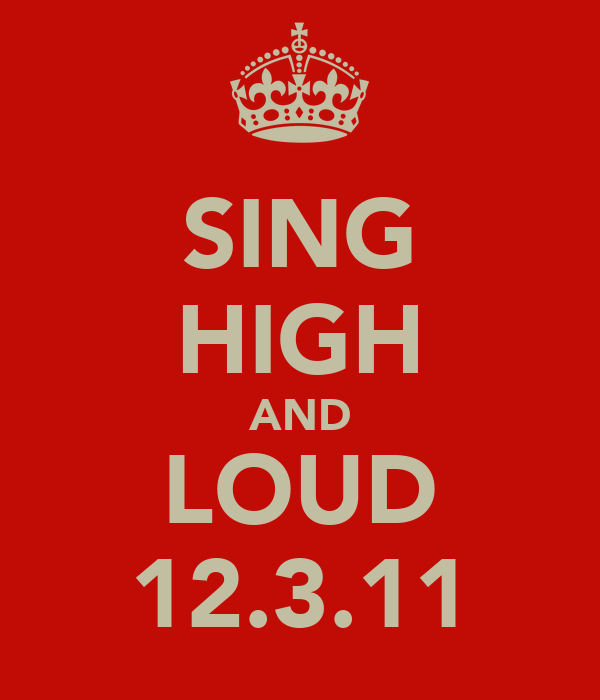SING HIGH AND LOUD 12.3.11
