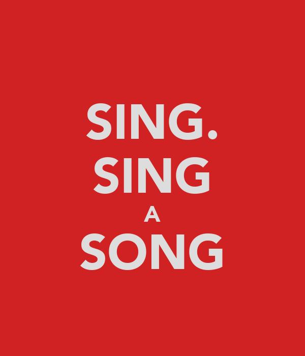 SING. SING A SONG
