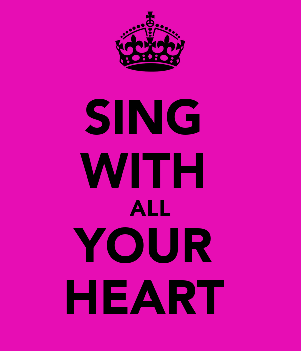 SING  WITH  ALL YOUR  HEART