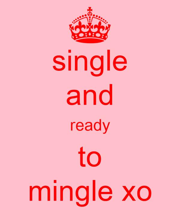 single and ready to mingle xo