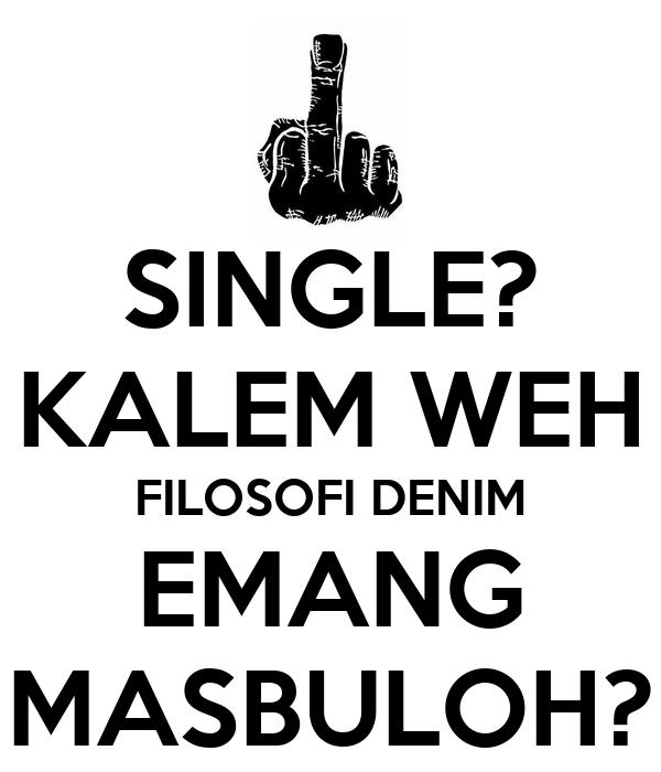 SINGLE? KALEM WEH FILOSOFI DENIM EMANG MASBULOH?