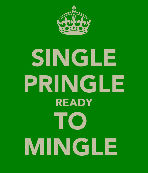 SINGLE PRINGLE READY TO  MINGLE
