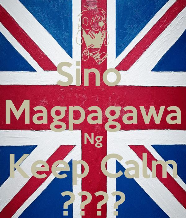 Sino  Magpagawa Ng Keep Calm ????