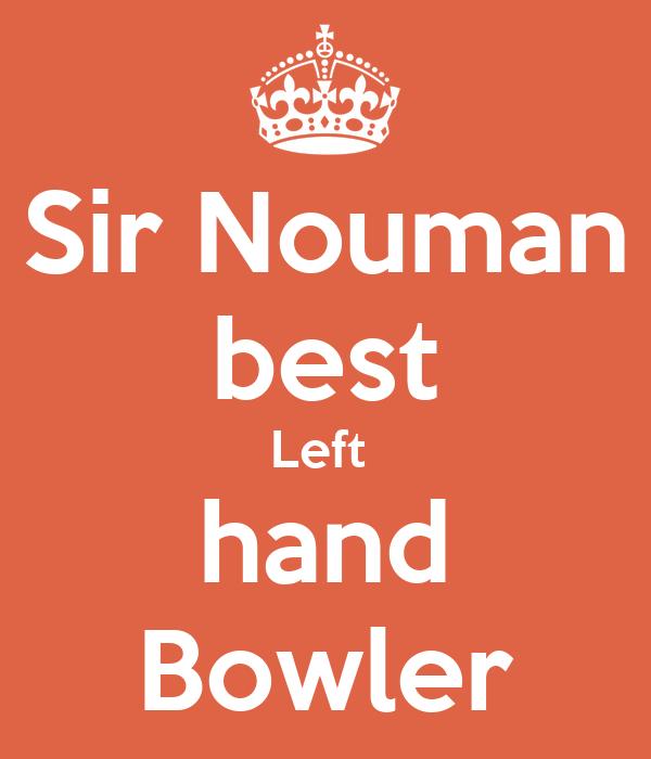 Sir Nouman best Left  hand Bowler