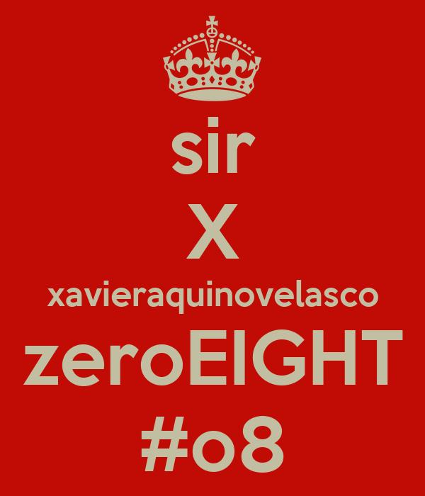 sir X xavieraquinovelasco zeroEIGHT #o8