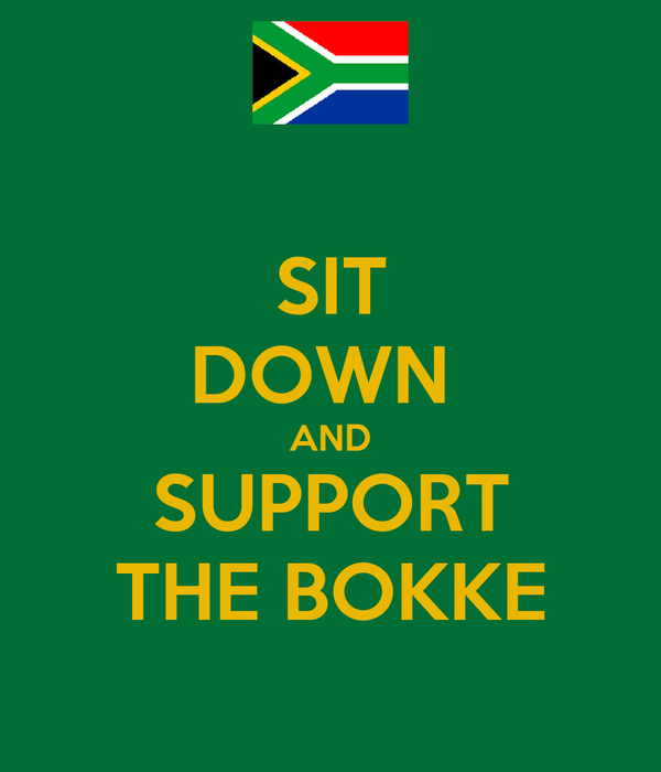 SIT DOWN  AND SUPPORT THE BOKKE