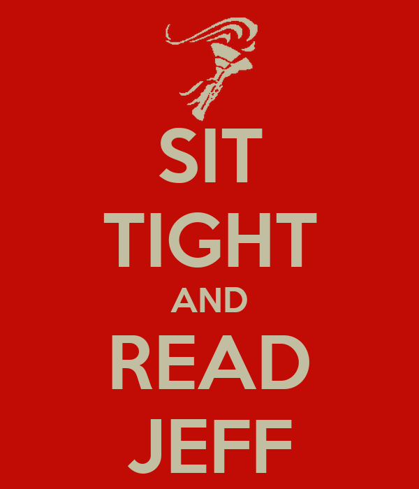 SIT TIGHT AND READ JEFF
