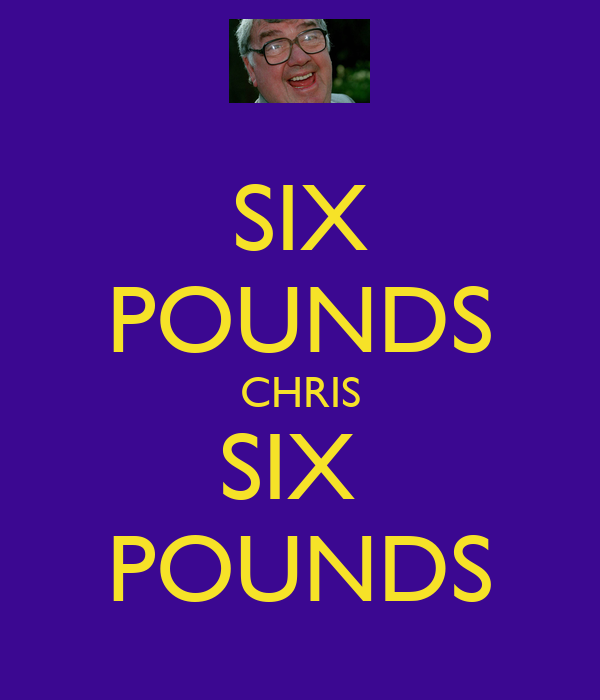 SIX POUNDS CHRIS SIX  POUNDS