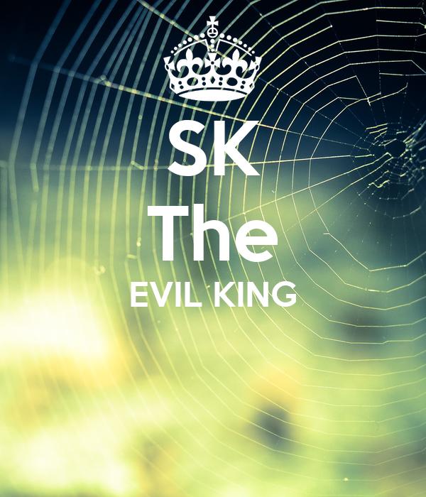 SK The EVIL KING
