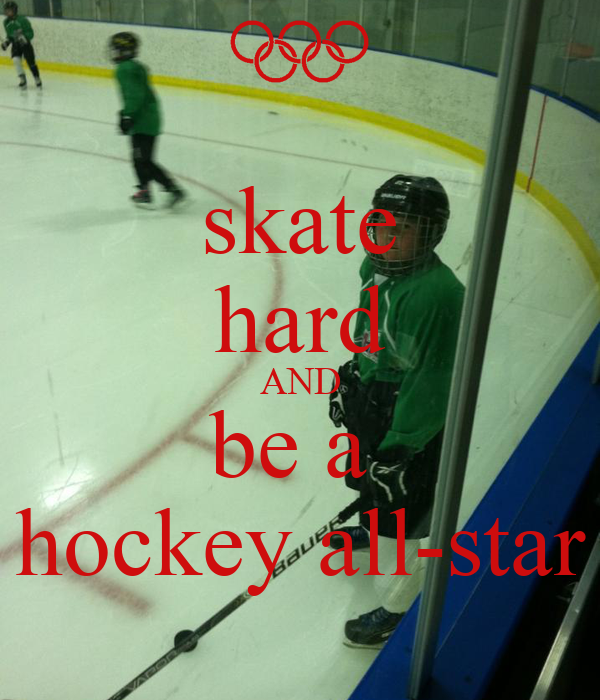 skate hard AND be a  hockey all-star