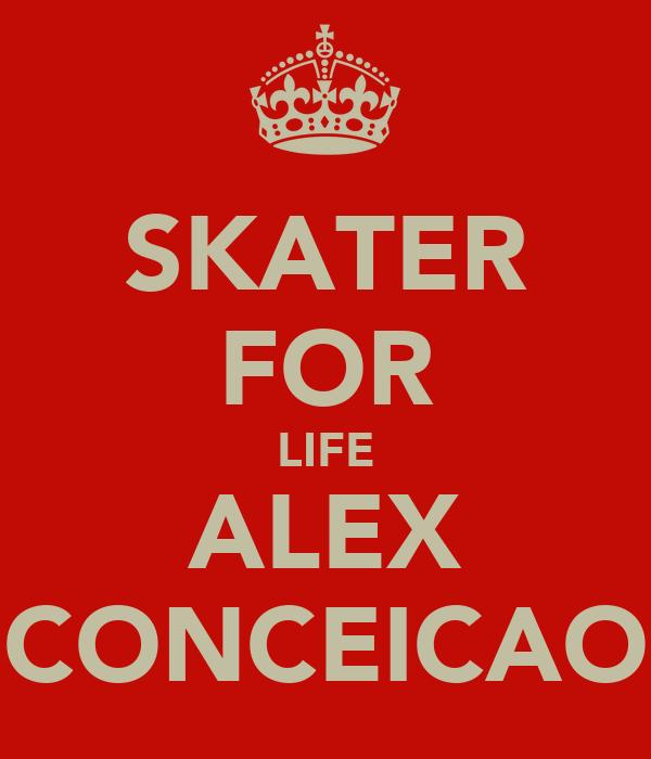 SKATER FOR LIFE ALEX CONCEICAO