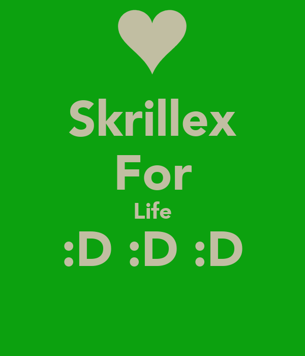 Skrillex For Life :D :D :D