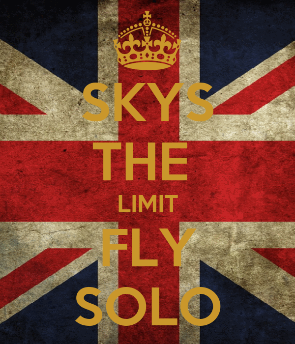 SKYS THE  LIMIT FLY SOLO