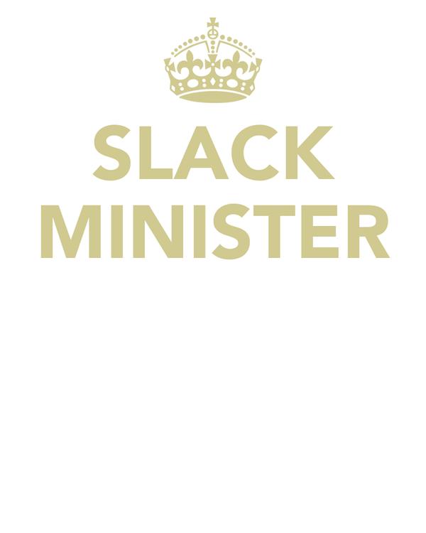 SLACK MINISTER