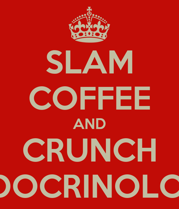 SLAM COFFEE AND CRUNCH ENDOCRINOLOGY