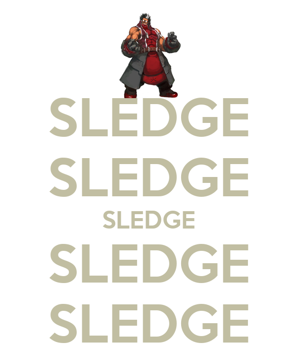 SLEDGE SLEDGE SLEDGE SLEDGE SLEDGE