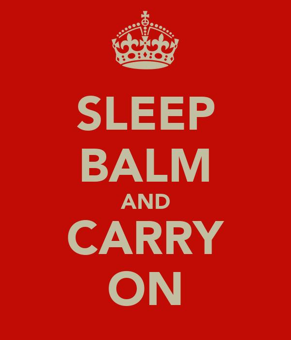 SLEEP BALM AND CARRY ON