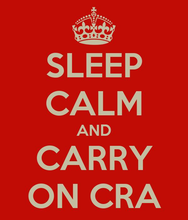 SLEEP CALM AND CARRY ON CRA