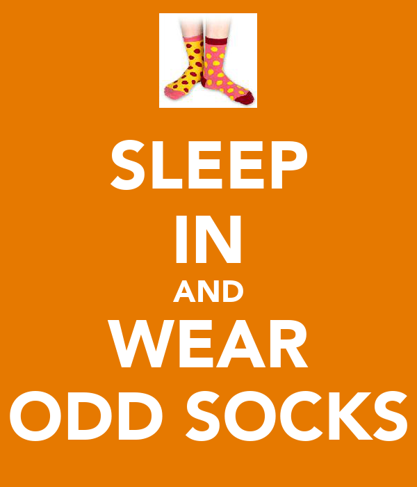 SLEEP IN AND WEAR ODD SOCKS