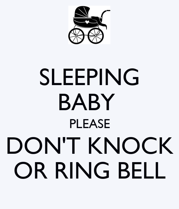 SLEEPING BABY  PLEASE DON'T KNOCK OR RING BELL