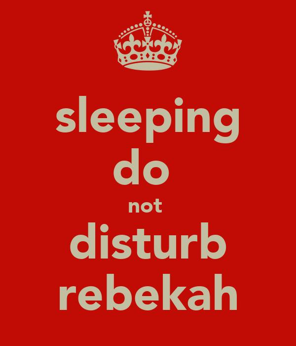 sleeping do  not  disturb rebekah