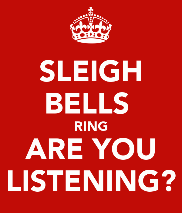 SLEIGH BELLS  RING ARE YOU LISTENING?