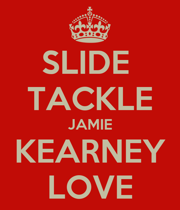 SLIDE  TACKLE JAMIE KEARNEY LOVE