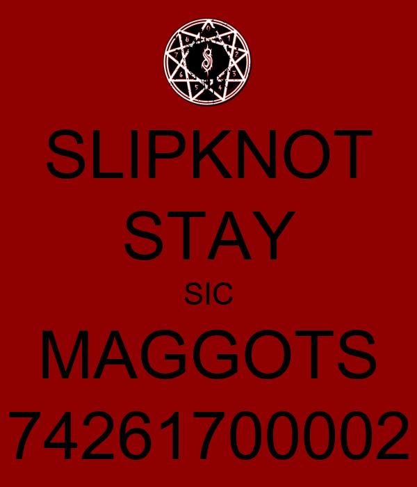 SLIPKNOT STAY SIC MAGGOTS 74261700002