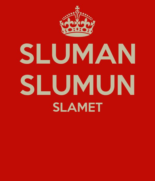 SLUMAN SLUMUN SLAMET