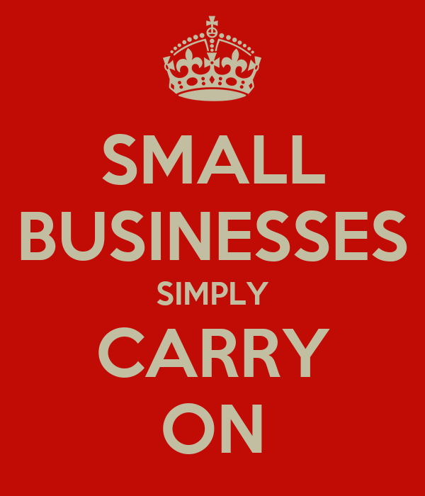 SMALL BUSINESSES SIMPLY CARRY ON