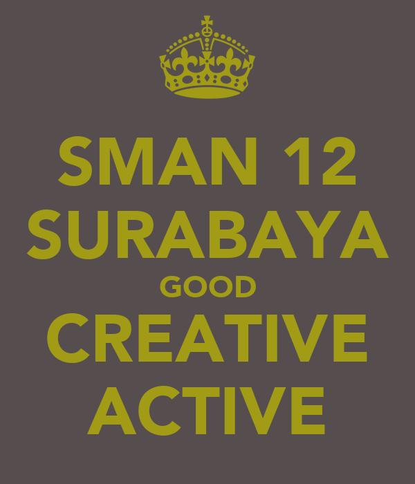 SMAN 12 SURABAYA GOOD CREATIVE ACTIVE