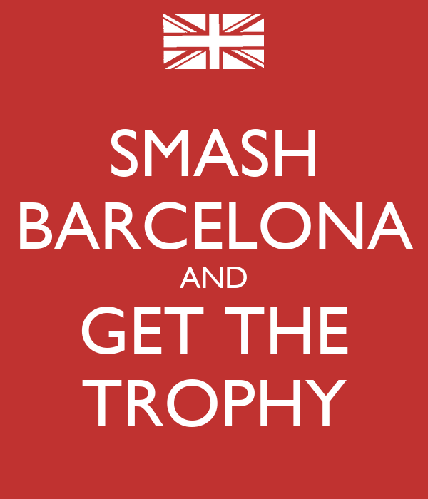 SMASH BARCELONA AND GET THE TROPHY