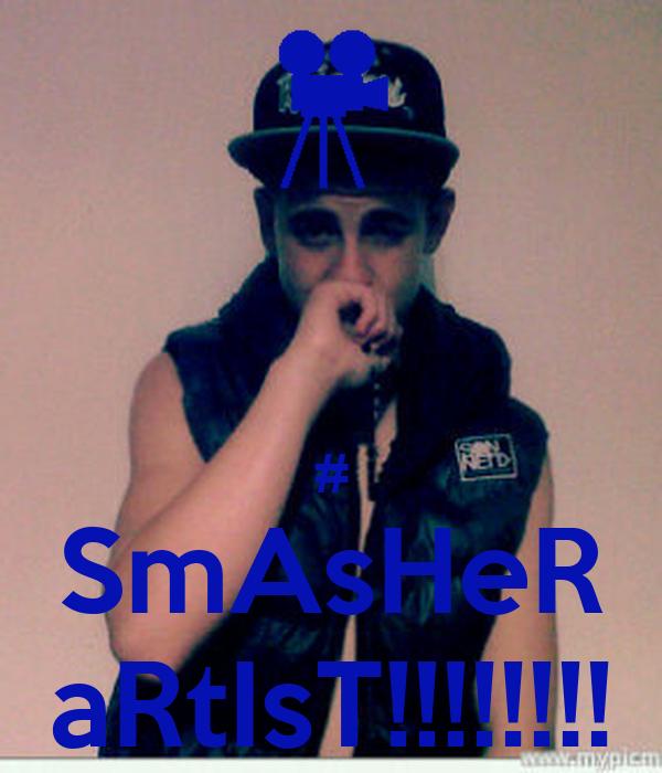 # SmAsHeR aRtIsT!!!!!!!!